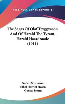 Hardcover The Sagas of Olaf Tryggvason and of Harald the Tyrant, Harald Haardraade Book