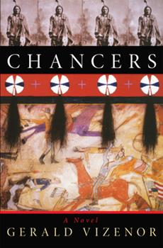 Chancers: A Novel (Volume 36 in The American Indian Literature and Critical Studies Series) 0806132663 Book Cover