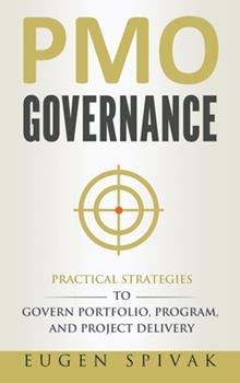 Hardcover PMO Governance: Practical Strategies to Govern Portfolio, Program, and Project Delivery Book
