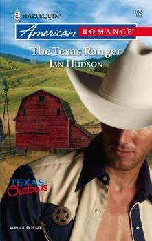 The Texas Ranger (Texas Outlaws) (Harlequin American Romance #1162) - Book  of the Texas Outlaws