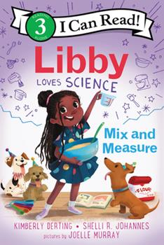 Libby Loves Science: Mix and Measure 0062946110 Book Cover