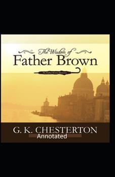 Paperback The Wisdom of Father Brown (Annotated Original Edition) Book