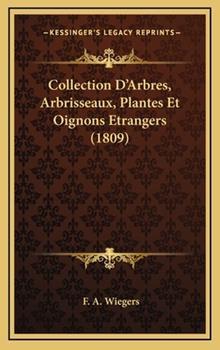 Hardcover Collection D'Arbres, Arbrisseaux, Plantes et Oignons Etrangers Book