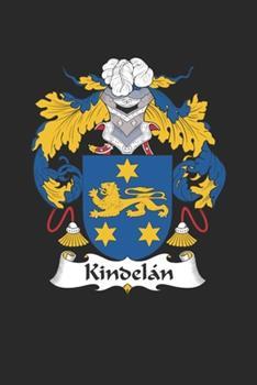 Paperback Kindelan : Kindelan Coat of Arms and Family Crest Notebook Journal (6 X 9 - 100 Pages) Book
