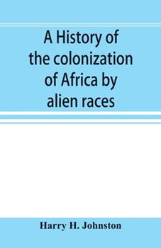 Paperback A history of the colonization of Africa by alien races Book