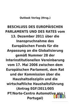 Paperback BESCHLUSS vom 13. Dezember 2011 ?ber die Inanspruchnahme des Europ?ischen Fonds f?r die Anpassung an die Globalisierung gem?? Nummer 28 der Interinsti [German] Book