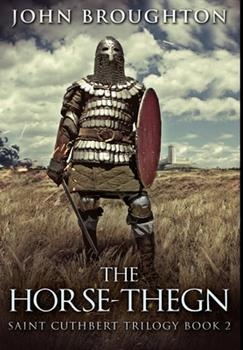 Hardcover The Horse-Thegn: Premium Hardcover Edition Book