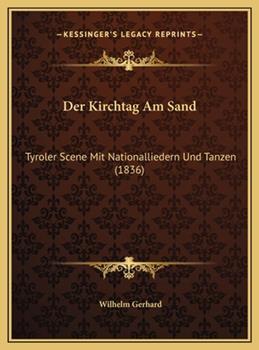 Hardcover Der Kirchtag Am Sand : Tyroler Scene Mit Nationalliedern und Tanzen (1836) Book