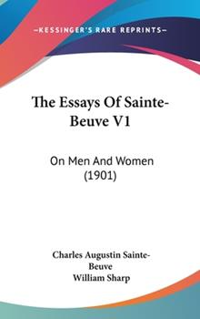 Hardcover The Essays of Sainte-Beuve V1 : On Men and Women (1901) Book