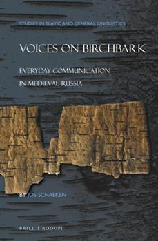 Hardcover Voices on Birchbark: Everyday Communication in Medieval Russia Book