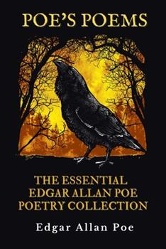 Paperback Poe's Poems: The Essential Edgar Allan Poe Poetry Collection - This Anthology Includes 76 Poems - Unabridged Book