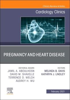 Hardcover Pregnancy and Heart Disease, an Issue of Cardiology Clinics, 39 Book