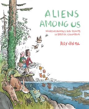 Aliens Among Us: Invasive Animals and Plants in British Columbia 0772668531 Book Cover