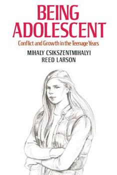 Being Adolescent/Conflict and Growth in the Teenage Years 0465006450 Book Cover