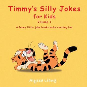 Paperback Timmy's Silly Jokes for Kids - Volume 1: 6 funny little joke books make reading fun Book