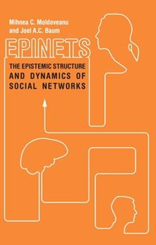 Hardcover Epinets: The Epistemic Structure and Dynamics of Social Networks Book