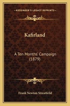 Paperback Kafirland : A Ten Months' Campaign (1879) Book