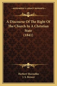 Paperback A Discourse of the Right of the Church in a Christian State Book