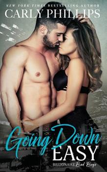 Going Down Easy - Book #1 of the Billionaire Bad Boys