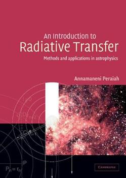 Hardcover An Introduction to Radiative Transfer: Methods and Applications in Astrophysics Book