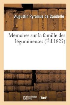 Paperback M?moires Sur La Famille Des L?gumineuses [French] Book