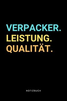 Paperback Verpacker : Notizbuch, Notizblock, Notebook - Punktraster, Punktiert, Dotted - 120 Seiten, DIN A5 (6x9 Zoll) - Notizen, Termine, Ideen, Skizzen, Tagebuch - Beruf, T�tigkeit, Leidenschaft [German] Book