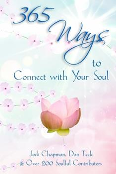 365 Ways to Connect with Your Soul - Book #1 of the 365 Book