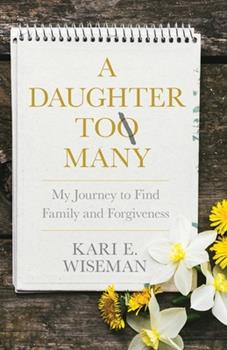 Paperback A Daughter To Many: My Journey to Find Family and Forgiveness Book