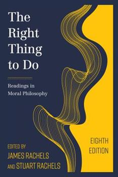Paperback The Right Thing to Do: Readings in Moral Philosophy Book