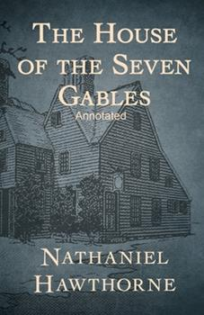 Paperback The House of the Seven Gables Annotated Book