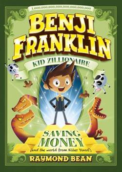 Saving Money and the World from Killer Dinos! - Book #2 of the Benji Franklin: Kid Zillionaire