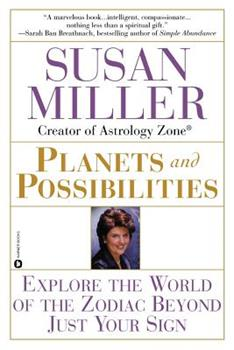 Paperback Planets and Possibilities: Explore the World of the Zodiac Beyond Just Your Sign Book