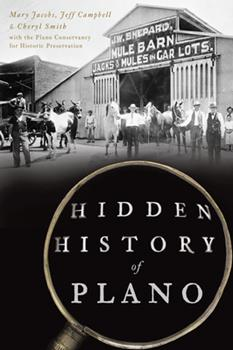 Hidden History of Plano 1467142948 Book Cover