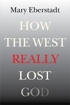 Paperback How the West Really Lost God: A New Theory of Secularization Book