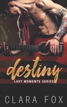 Paperback Destiny: Last Moment Series Book 1 Book