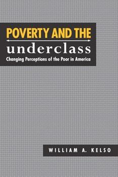 Paperback Poverty and the Underclass: Changing Perceptions of the Poor in America Book