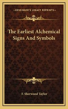Hardcover The Earliest Alchemical Signs And Symbols Book