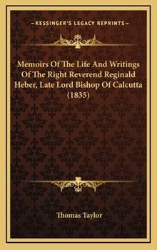Hardcover Memoirs of the Life and Writings of the Right Reverend Reginald Heber, Late Lord Bishop of Calcutta Book