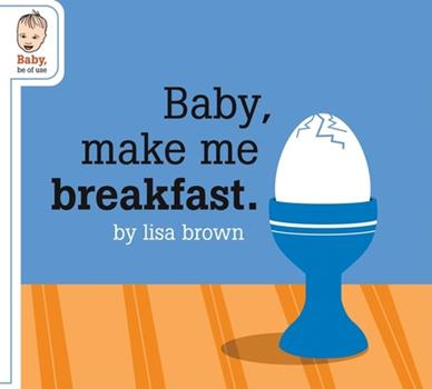 Baby, Make Me Breakfast 1932416463 Book Cover