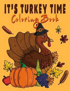 Paperback it's turkey time coloring book: Simple Autumn Pages Perfect for Toddlers, Adults or Seniors for Fun and Relaxing Stress Relief Book