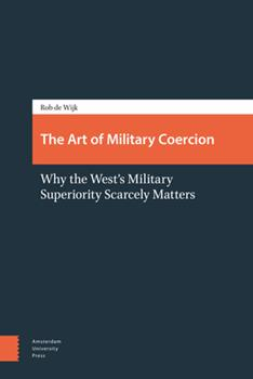 Paperback The Art of Military Coercion: Why the West's Military Superiority Scarcely Matters Book