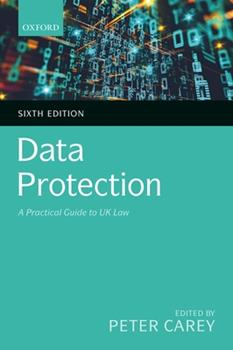 Data Protection: A Practical Guide to UK Law 0198853564 Book Cover