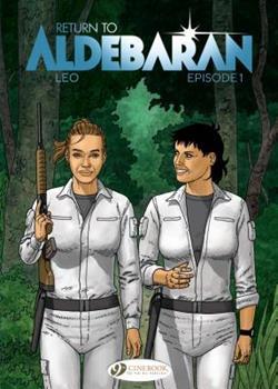 Return to Aldebaran Episode 1 - Book  of the Les Mondes d'Aldébaran