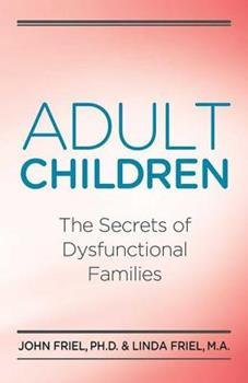 Adult Children: The Secrets of Dysfunctional Families 0932194532 Book Cover