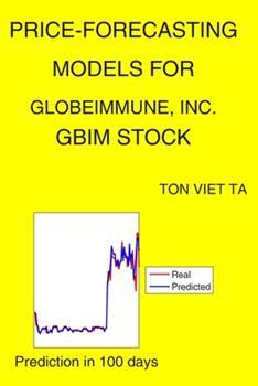 Paperback Price-Forecasting Models for GlobeImmune, Inc. GBIM Stock Book