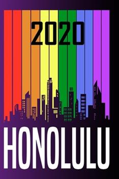 Paperback 2020 Honolulu : Your City Name on the Calendar 2020 Cover. the Love for My City Great Gift for Everyone Who Likes This Place. Notebook and Planner 2020 Book