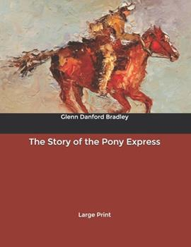 Paperback The Story of the Pony Express: Large Print [Large Print] Book