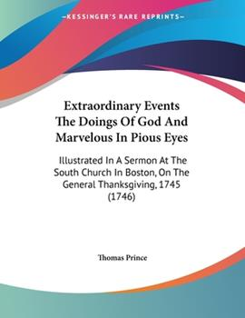 Paperback Extraordinary Events the Doings of God and Marvelous in Pious Eyes : Illustrated in A Sermon at the South Church in Boston, on the General Thanksgiving Book
