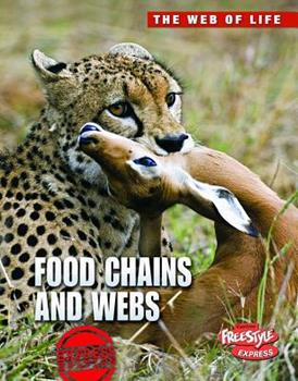 Food Chains and Webs: The Struggle to Survive - Book  of the Let's Explore Science