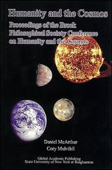 Paperback Humanity and the Cosmos: Proceedings of the Brock Philosophical Society Conference on Humanity and the Cosmos Book
